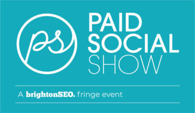 Paid Social Show - a brightonSEO fringe event